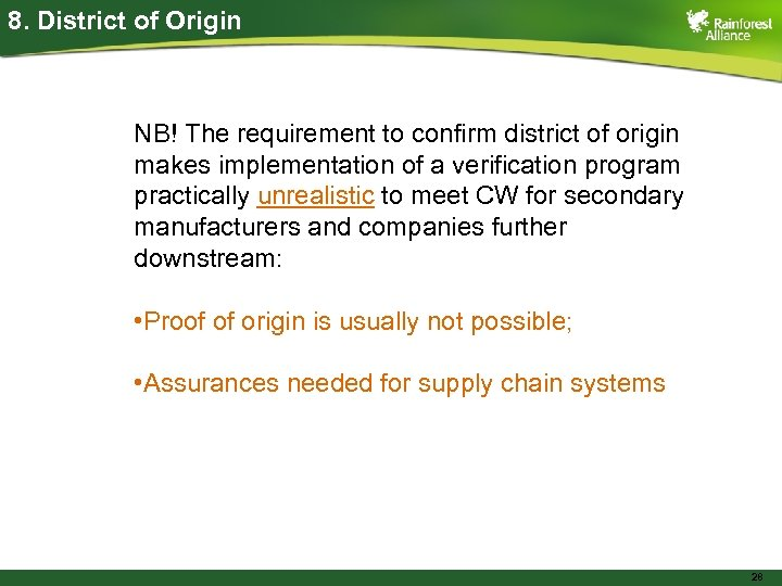 8. District of Origin NB! The requirement to confirm district of origin makes implementation