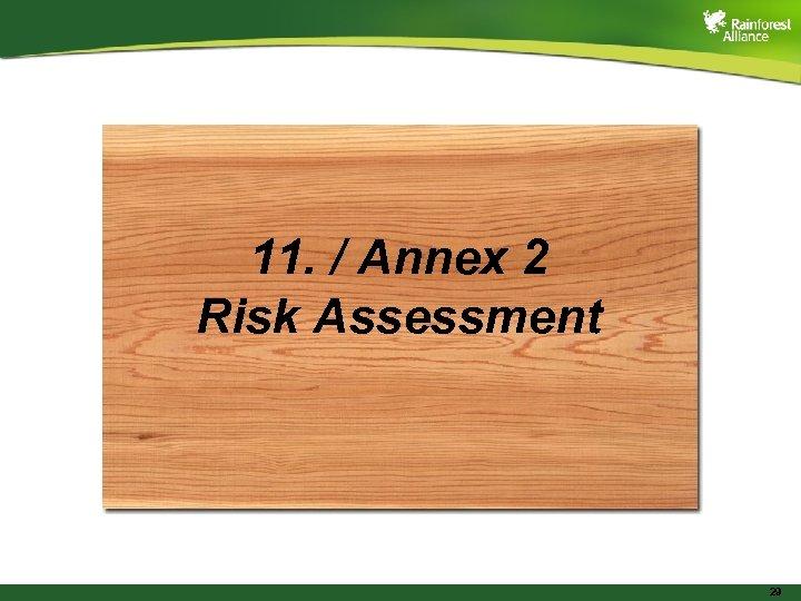 11. / Annex 2 Risk Assessment 29