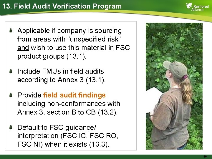 "13. Field Audit Verification Program Applicable if company is sourcing from areas with ""unspecified"