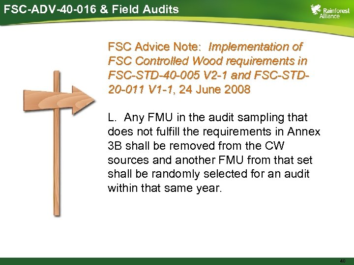 FSC-ADV-40 -016 & Field Audits FSC Advice Note: Implementation of FSC Controlled Wood requirements