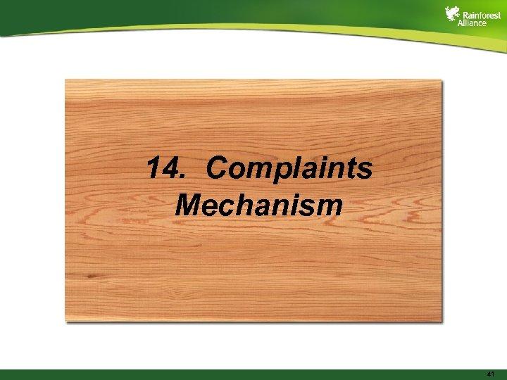 14. Complaints Mechanism 41
