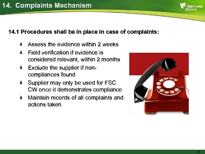 14. Complaints Mechanism 14. 1 Procedures shall be in place in case of complaints: