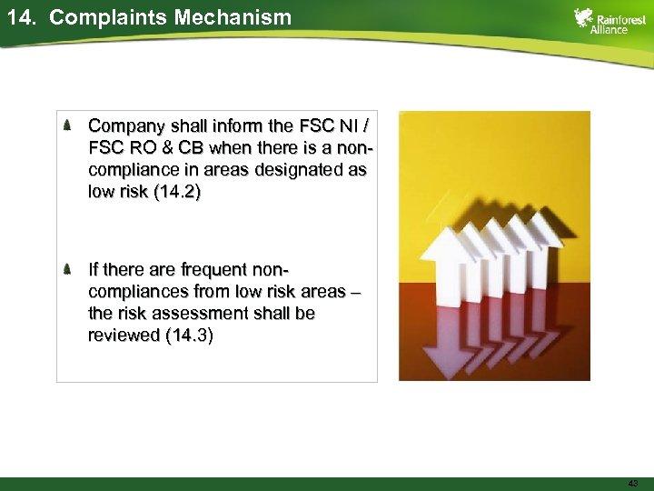 14. Complaints Mechanism Company shall inform the FSC NI / FSC RO & CB