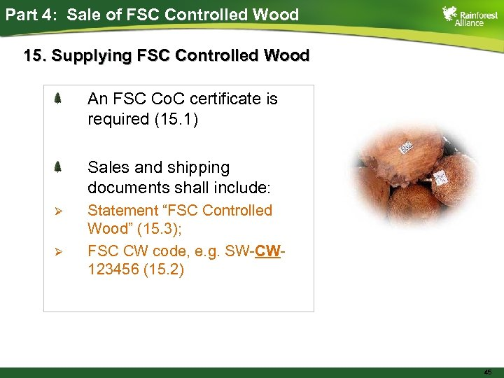 Part 4: Sale of FSC Controlled Wood 15. Supplying FSC Controlled Wood An FSC
