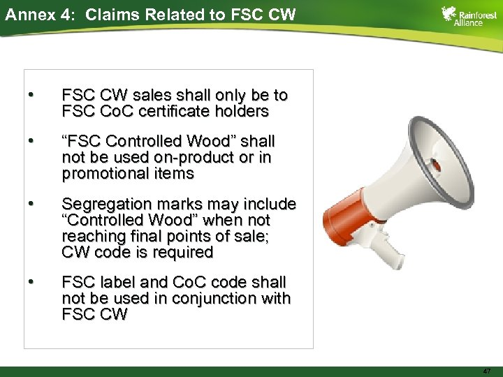 Annex 4: Claims Related to FSC CW • FSC CW sales shall only be
