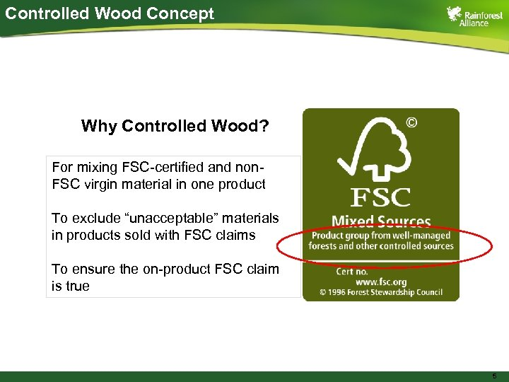 Controlled Wood Concept Why Controlled Wood? For mixing FSC-certified and non. FSC virgin material