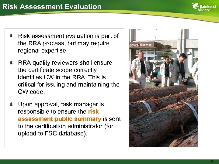Risk Assessment Evaluation Risk assessment evaluation is part of the RRA process, but may