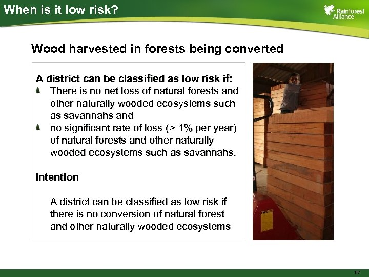 When is it low risk? Wood harvested in forests being converted A district can