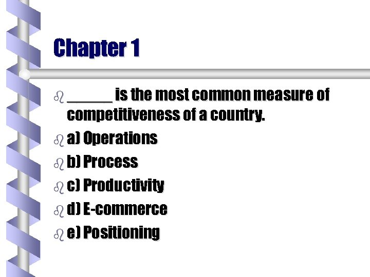 Chapter 1 b _____ is the most common measure of competitiveness of a country.