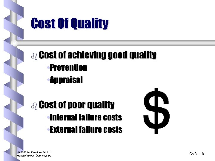 Cost Of Quality b Cost of achieving good quality • Prevention • Appraisal b