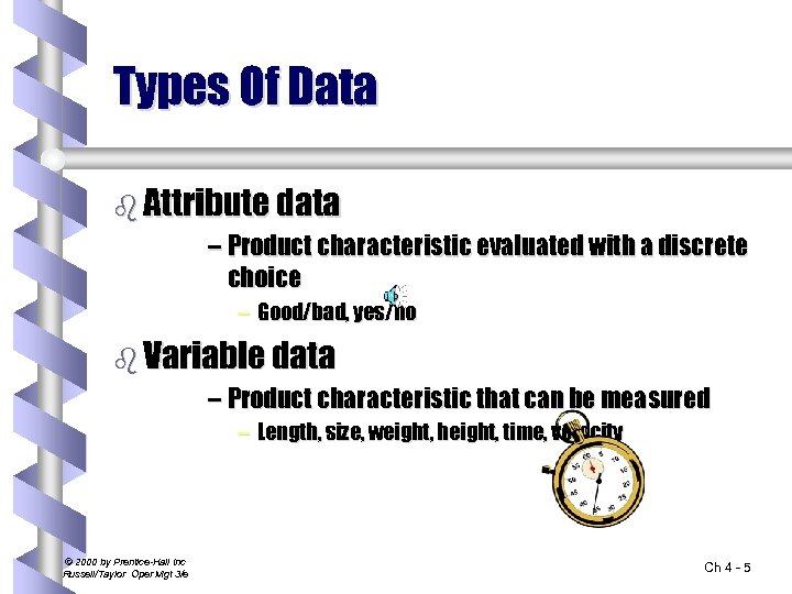 Types Of Data b Attribute data – Product characteristic evaluated with a discrete choice