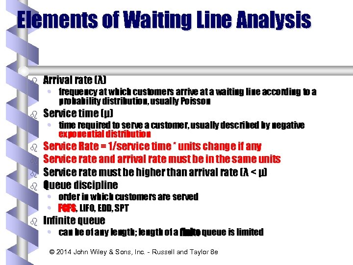 Elements of Waiting Line Analysis b Arrival rate (λ) b Service time (μ) b