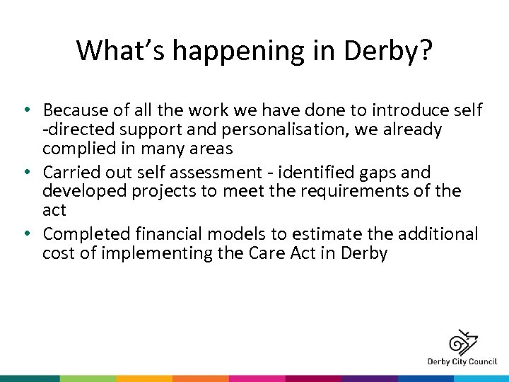 What's happening in Derby? • Because of all the work we have done to