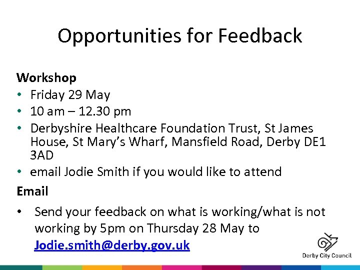 Opportunities for Feedback Workshop • Friday 29 May • 10 am – 12. 30