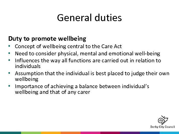 General duties Duty to promote wellbeing • Concept of wellbeing central to the Care