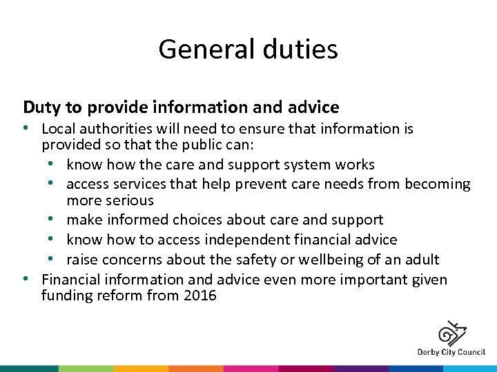 General duties Duty to provide information and advice • Local authorities will need to