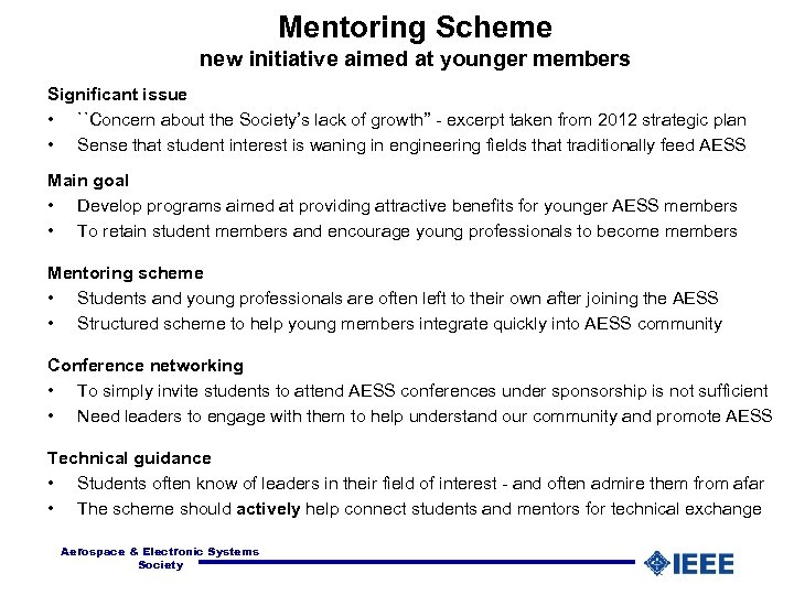 Mentoring Scheme new initiative aimed at younger members Significant issue • ``Concern about the