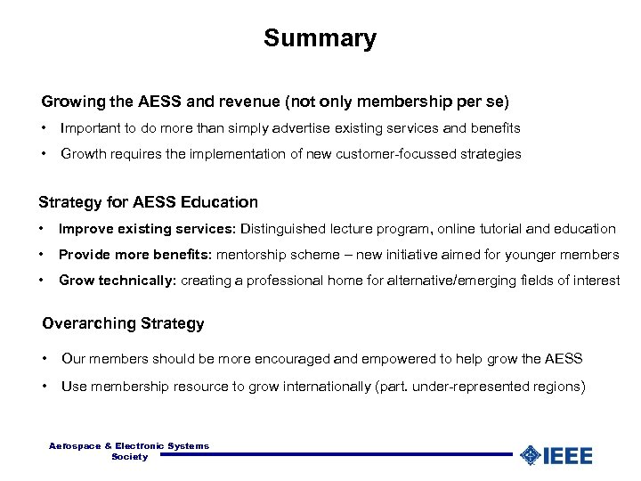 Summary Growing the AESS and revenue (not only membership per se) • Important to