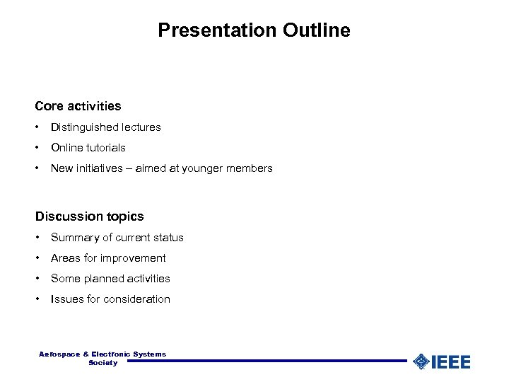 Presentation Outline Core activities • Distinguished lectures • Online tutorials • New initiatives –