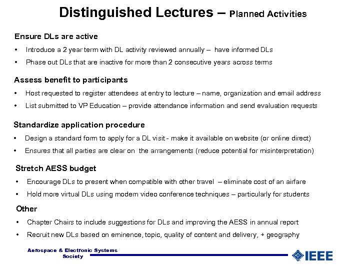 Distinguished Lectures – Planned Activities Ensure DLs are active • Introduce a 2 year