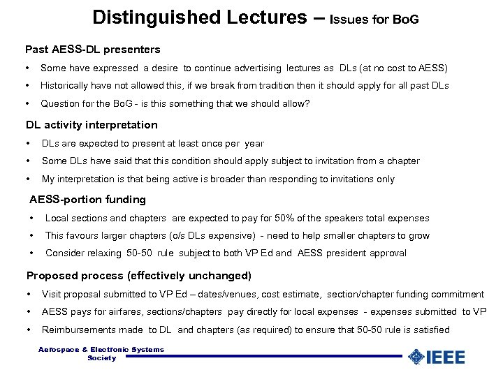Distinguished Lectures – Issues for Bo. G Past AESS-DL presenters • Some have expressed