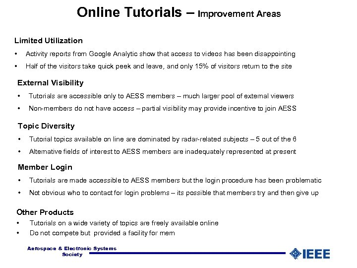 Online Tutorials – Improvement Areas Limited Utilization • Activity reports from Google Analytic show