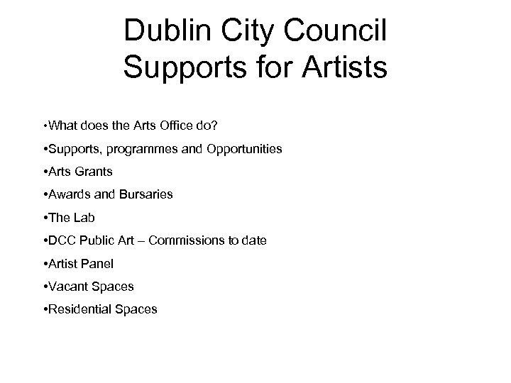 Dublin City Council Supports for Artists • What does the Arts Office do? •
