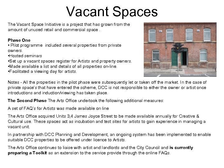 Vacant Spaces The Vacant Space Initiative is a project that has grown from the