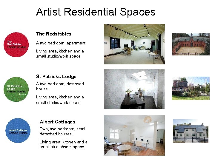 Artist Residential Spaces The Redstables A two bedroom, apartment. Living area, kitchen and a