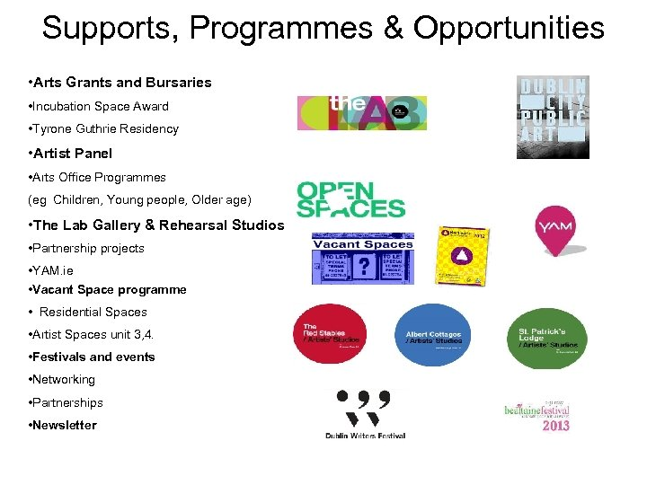 Supports, Programmes & Opportunities • Arts Grants and Bursaries • Incubation Space Award •