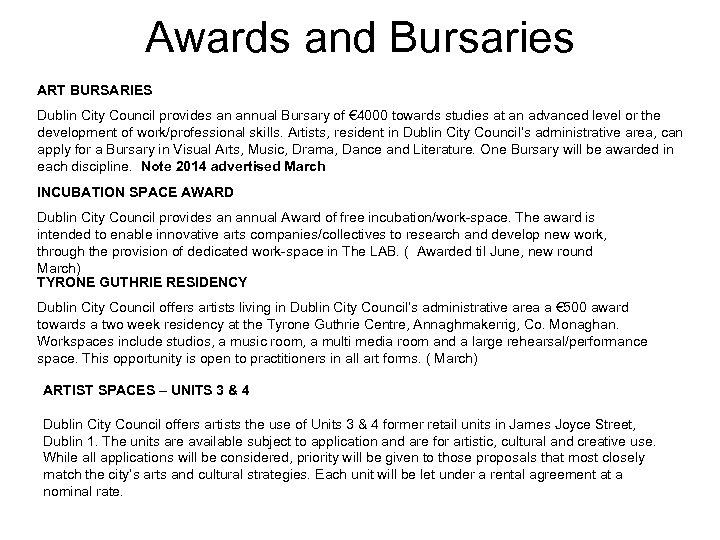 Awards and Bursaries ART BURSARIES Dublin City Council provides an annual Bursary of €
