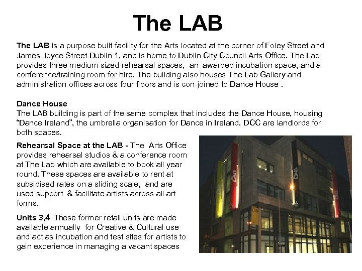 The LAB is a purpose built facility for the Arts located at the corner