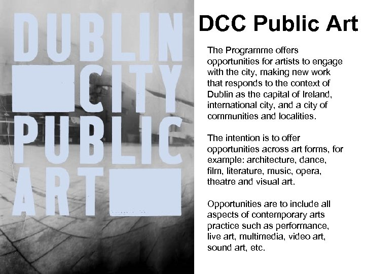 DCC Public Art The Programme offers opportunities for artists to engage with the city,