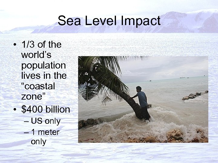 """Sea Level Impact • 1/3 of the world's population lives in the """"coastal zone"""""""