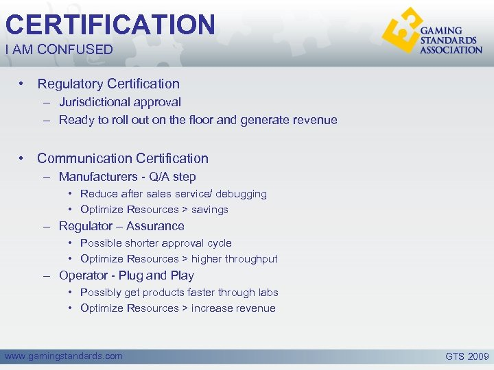 CERTIFICATION I AM CONFUSED • Regulatory Certification – Jurisdictional approval – Ready to roll