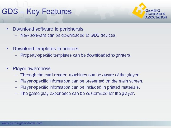GDS – Key Features • Download software to peripherals. – New software can be