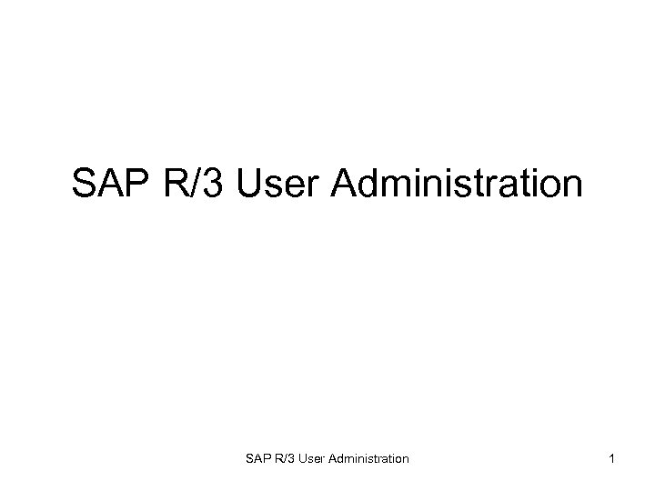 SAP R/3 User Administration 1
