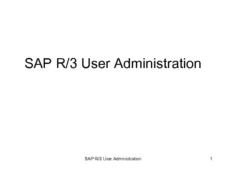 SAP R/3 User Administration 1