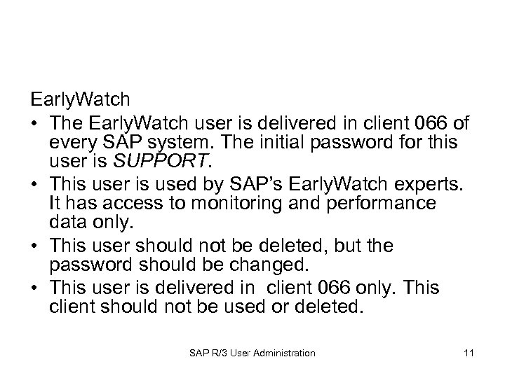 Early. Watch • The Early. Watch user is delivered in client 066 of every