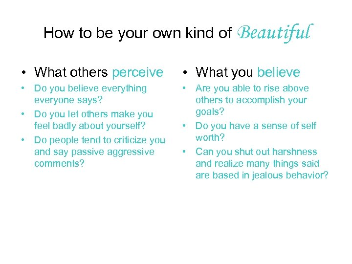 How to be your own kind of Beautiful • What others perceive • What