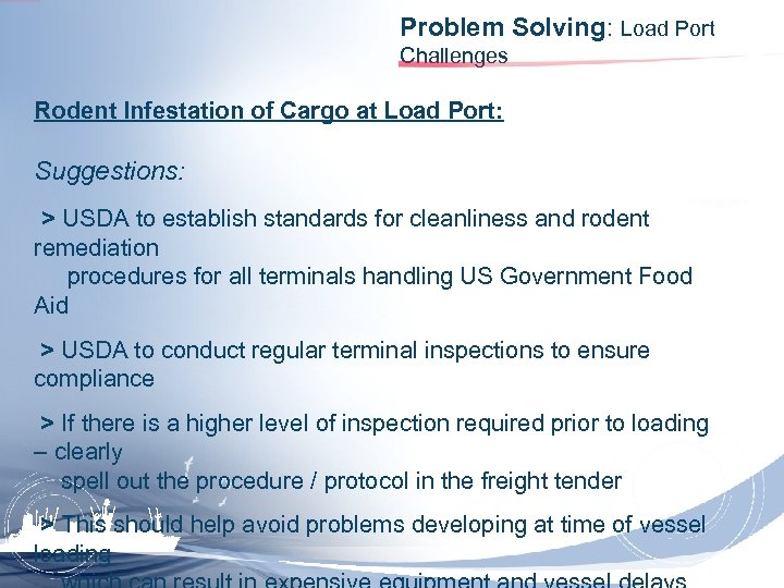 Problem Solving: Load Port Challenges Rodent Infestation of Cargo at Load Port: Suggestions: >