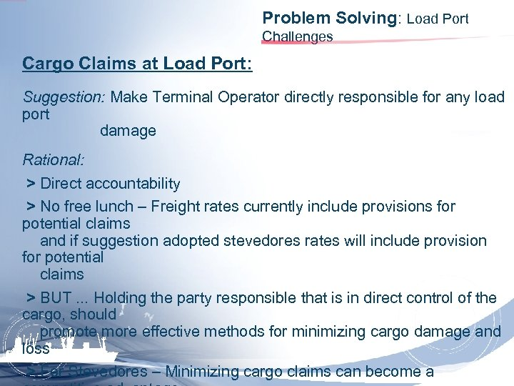 Problem Solving: Load Port Challenges Cargo Claims at Load Port: Suggestion: Make Terminal Operator
