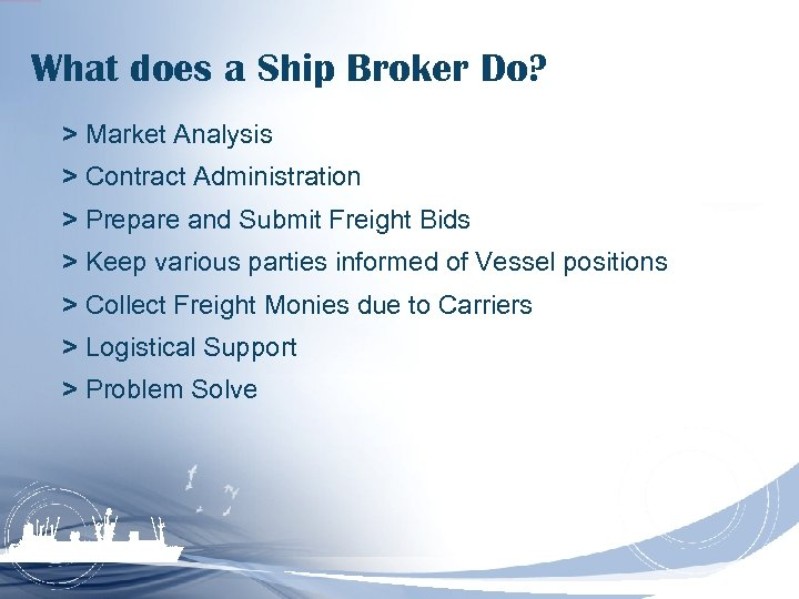What does a Ship Broker Do? > Market Analysis > Contract Administration > Prepare