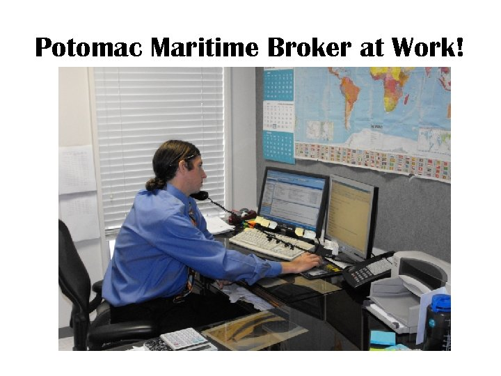 Potomac Maritime Broker at Work!
