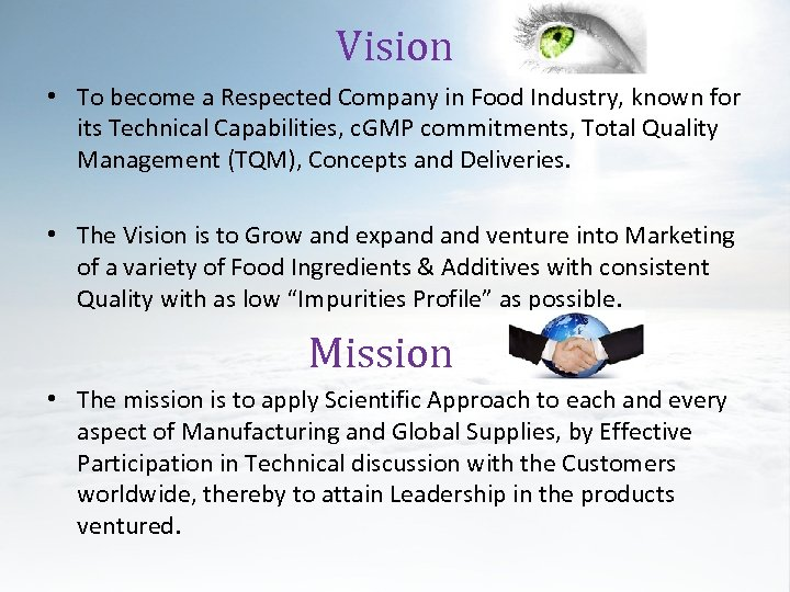 Vision • To become a Respected Company in Food Industry, known for its Technical
