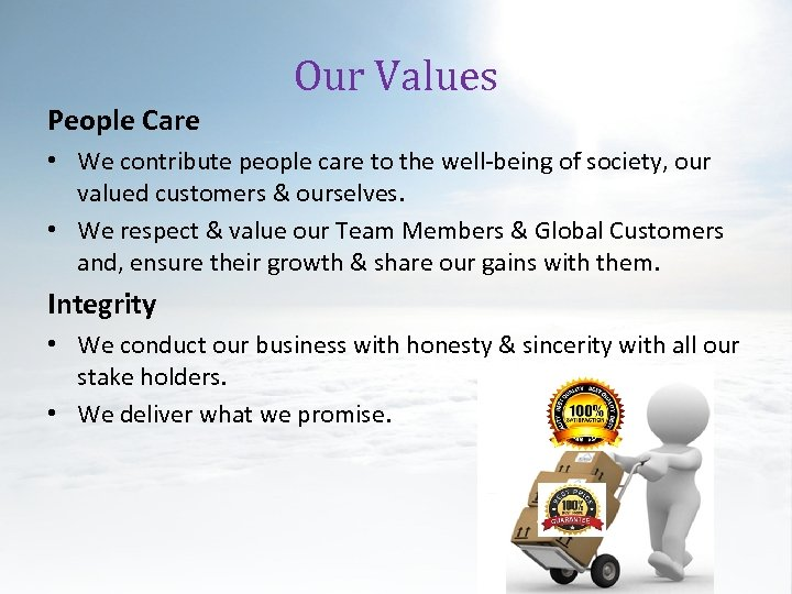 Our Values People Care • We contribute people care to the well-being of society,