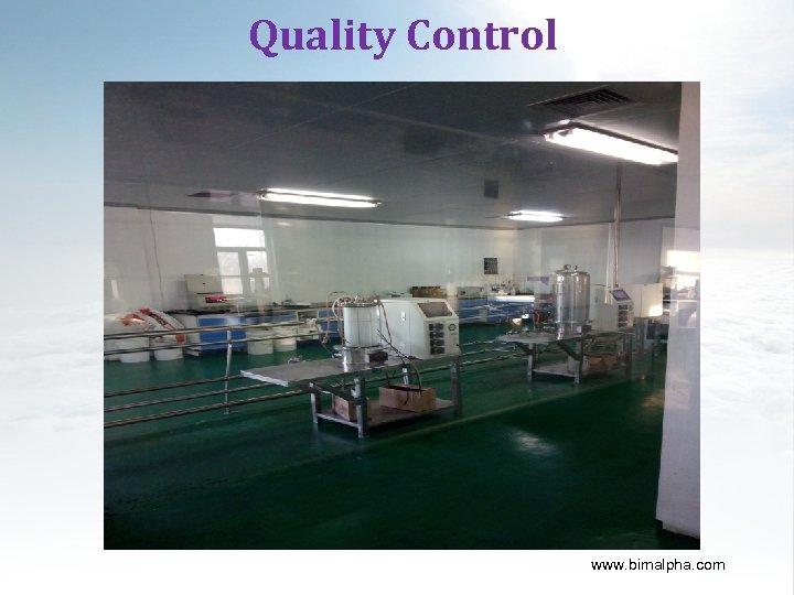 Quality Control www. bimalpha. com
