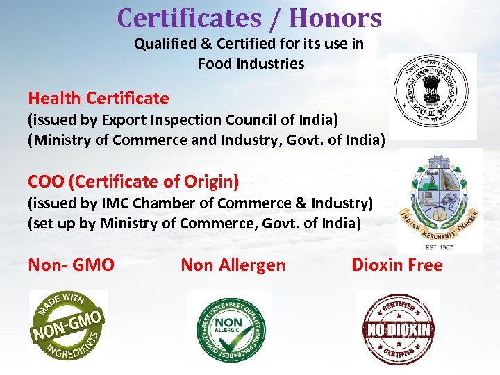 Certificates / Honors Qualified & Certified for its use in Food Industries Health Certificate