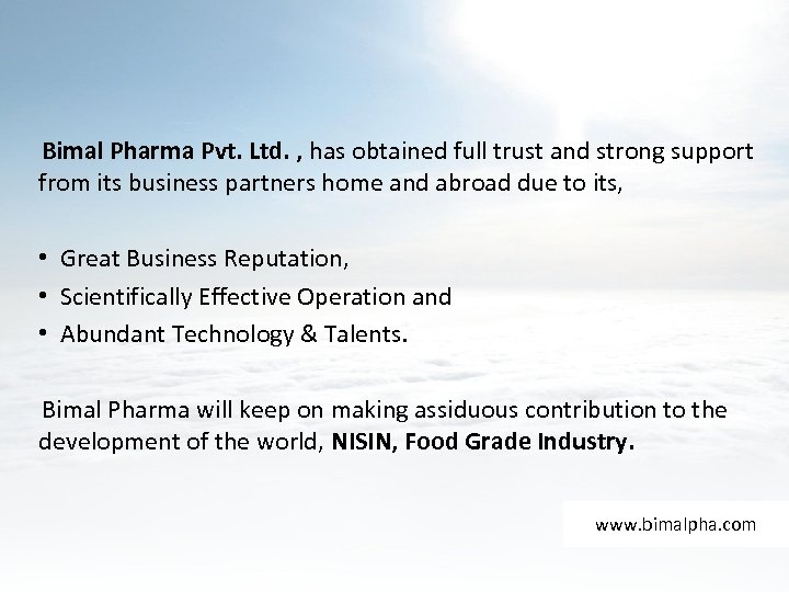 Bimal Pharma Pvt. Ltd. , has obtained full trust and strong support from its