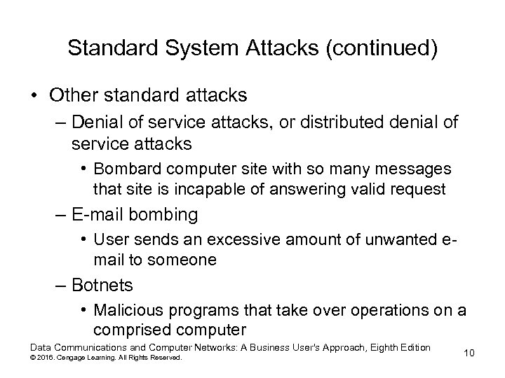 Standard System Attacks (continued) • Other standard attacks – Denial of service attacks, or